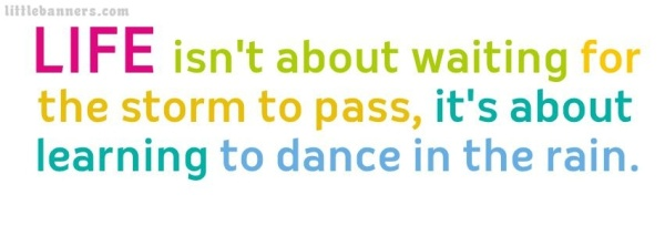 life_isnt_about_wiating_for_the_storm_to_pass_its_about_learning_to_dance_in_the_rain_-851x315
